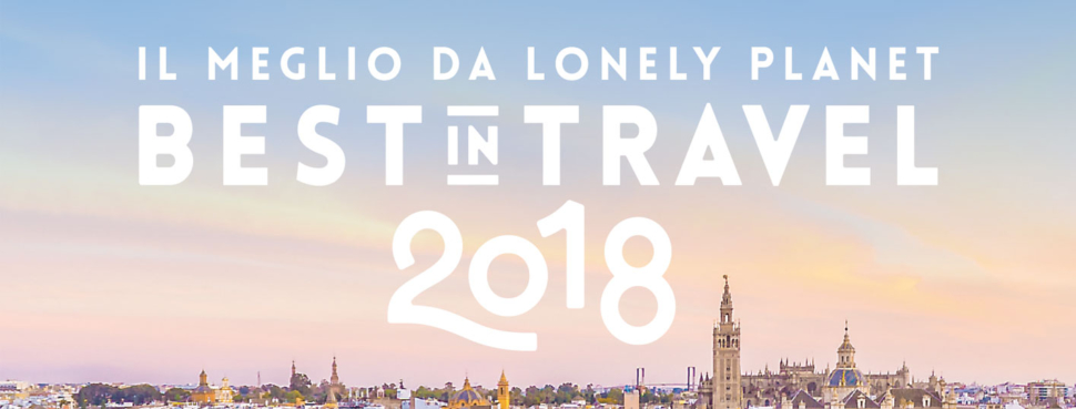 """""""Best in Travel"""" 2018 di Lonely Planet"""