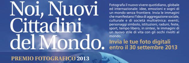 Premio Fotografico 2013: Noi, Nuovi Cittadini del Mondo