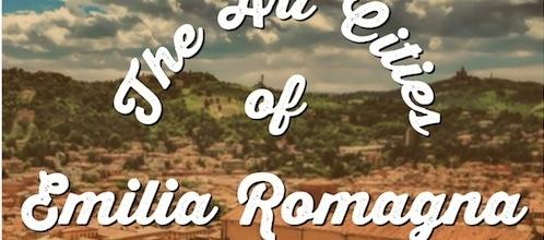Città d'Arte dell'Emilia Romagna in un click: 25 travel bloggers le raccontano su un eBook
